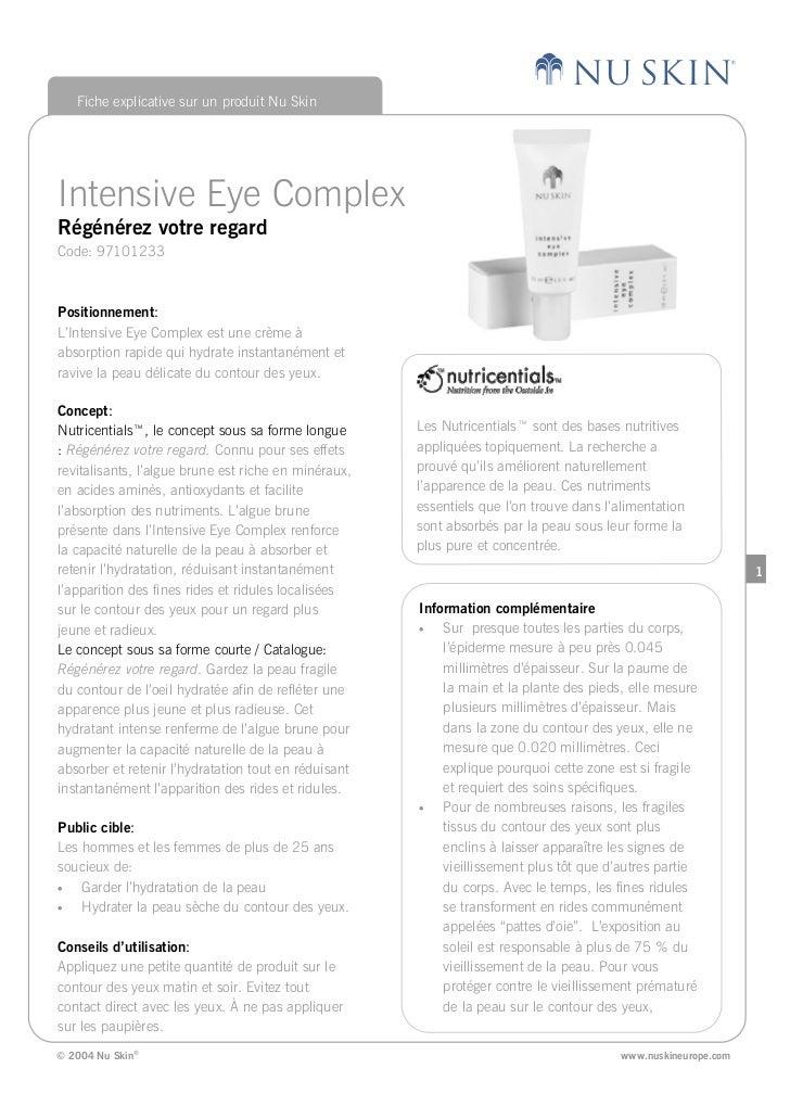 Fiche explicative sur un produit Nu Skin     Intensive Eye Complex Régénérez votre regard Code: 97101233    Positionnement...