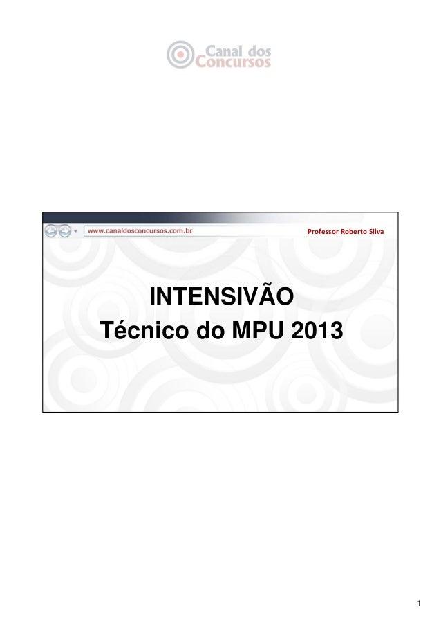 1INTENSIVÃOTécnico do MPU 2013ProfessorRobertoSilva
