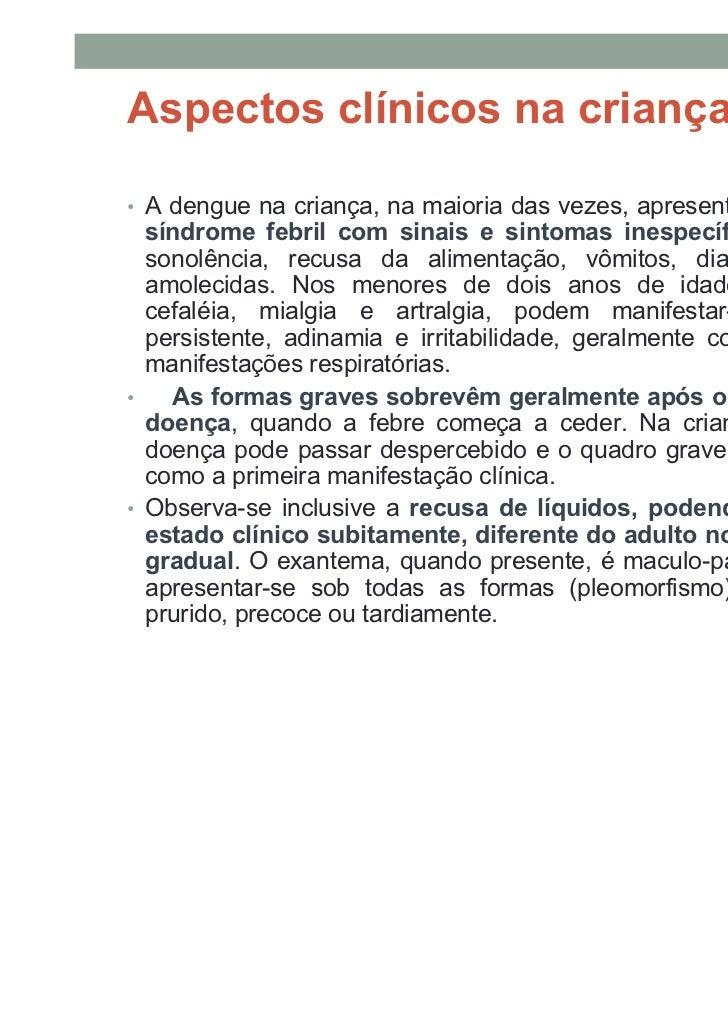 By Ismael Costa ismac@globo.com   15FHD – CLASSIFICAÇÃO DA OMS Grau I – febre acompanhada de sintomas inespecíficos, em qu...