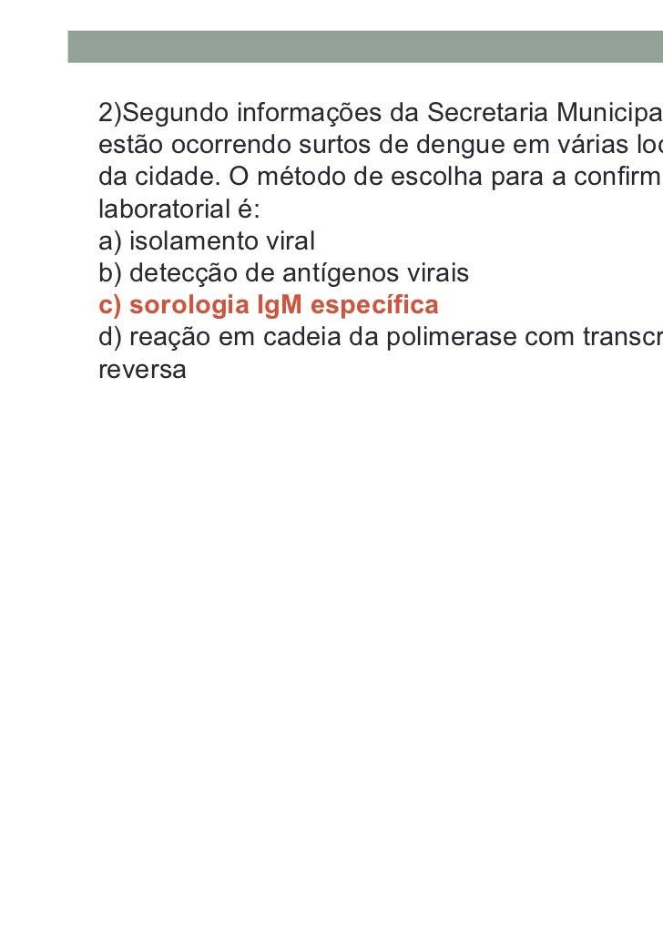 4)A dengue é hoje uma das doenças com maior incidência no Brasil, atingindo apopulação de todos os estados, independenteme...