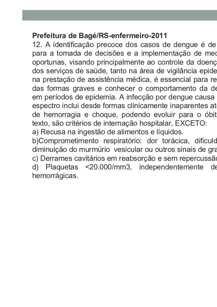 Prefeitura de umbuzeiro/PB-enfermeiro-201113 - Em relação à dengue assinale a alternativa incorreta:A) Circulam no Brasil ...