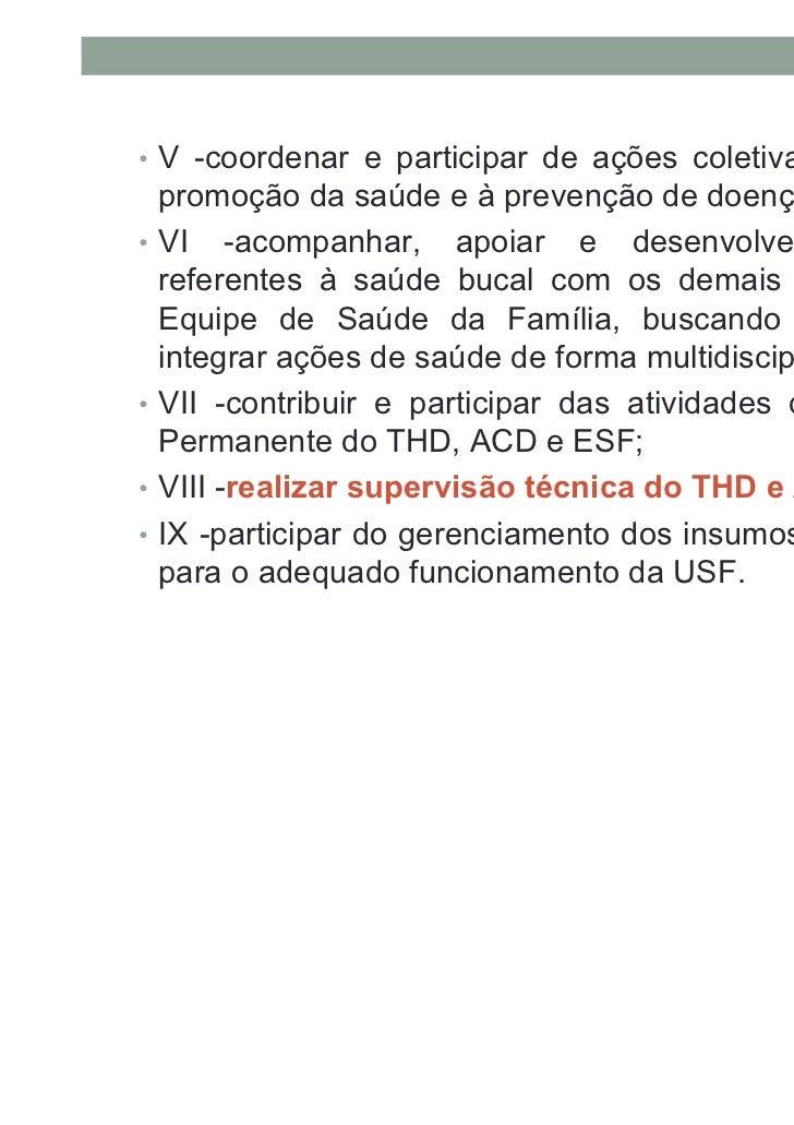 Itens necessários para ESF• I- existência de equipe multiprofissional responsável por, no  máximo, 4.000 habitantes, sendo...
