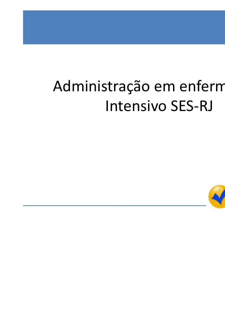 Administração em enfermagem       Intensivo SES-RJ