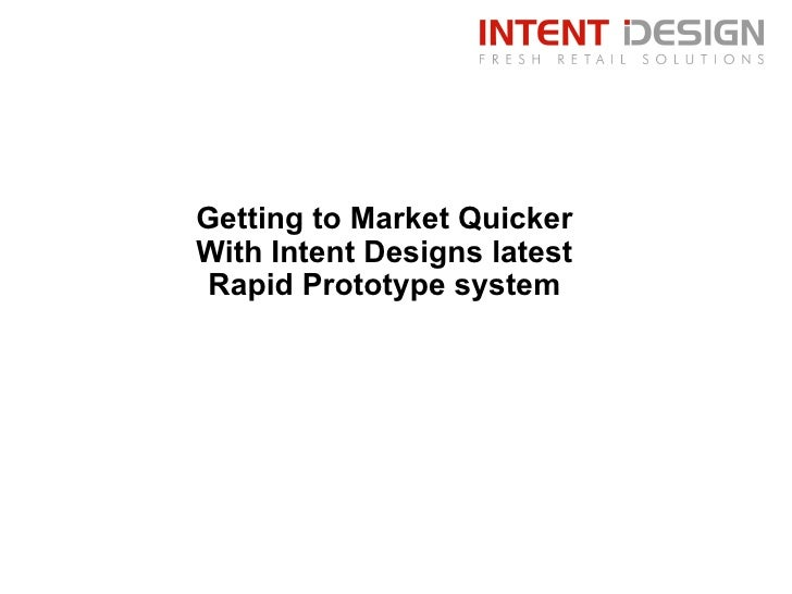 Getting to Market Quicker With Intent Designs latest Rapid Prototype system