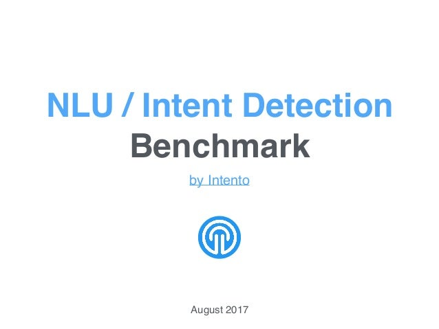 NLU / Intent Detection Benchmark by Intento August 2017