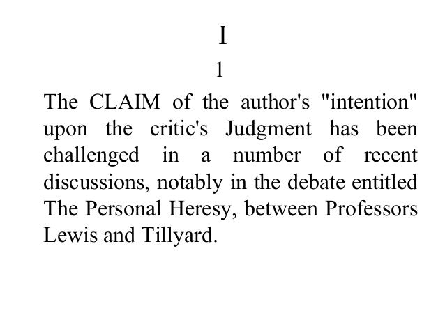 an analysis of the intentional fallacy by wimsatt and beardsley With regard to intentional fallacy, wimsatt and beardsley stated, critical inquiries are not settled by consulting the oracle that is, to discern the true meaning of a text, the.