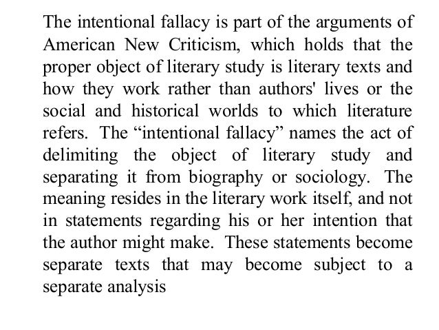 an analysis of the intentional fallacy by wimsatt and beardsley Wimsatt and beardsley on the intentional fallacy terms for the critical methods they opposed in this essay: romantic criticism, biographical criticism, genetic.