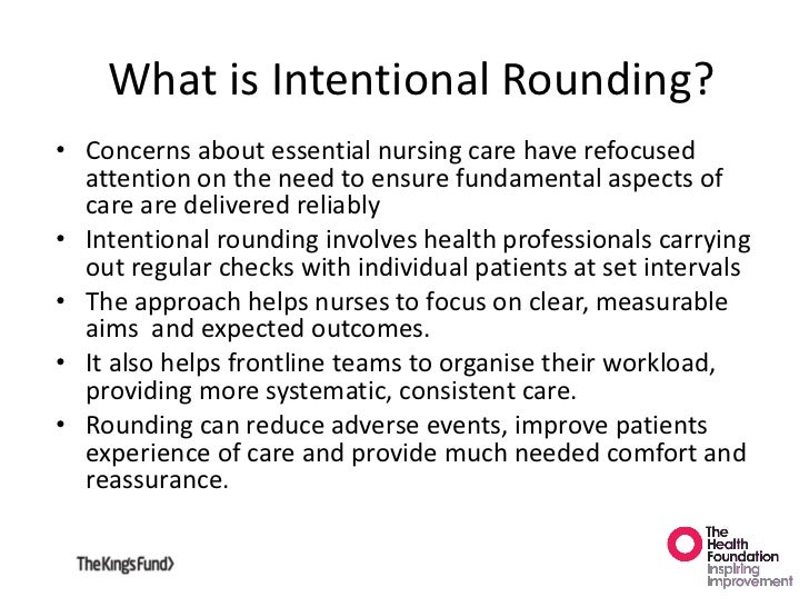 intentional one hour rounding nursing Impact of scripting and rounding on the care using the nursing process one answer to that question is a familiar one in the corporate model of healthcare: money.