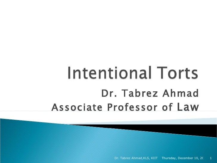 Dr. Tabrez Ahmad Associate Professor of  Law Monday, June 8, 2009 Dr. Tabrez Ahmad,KLS, KIIT