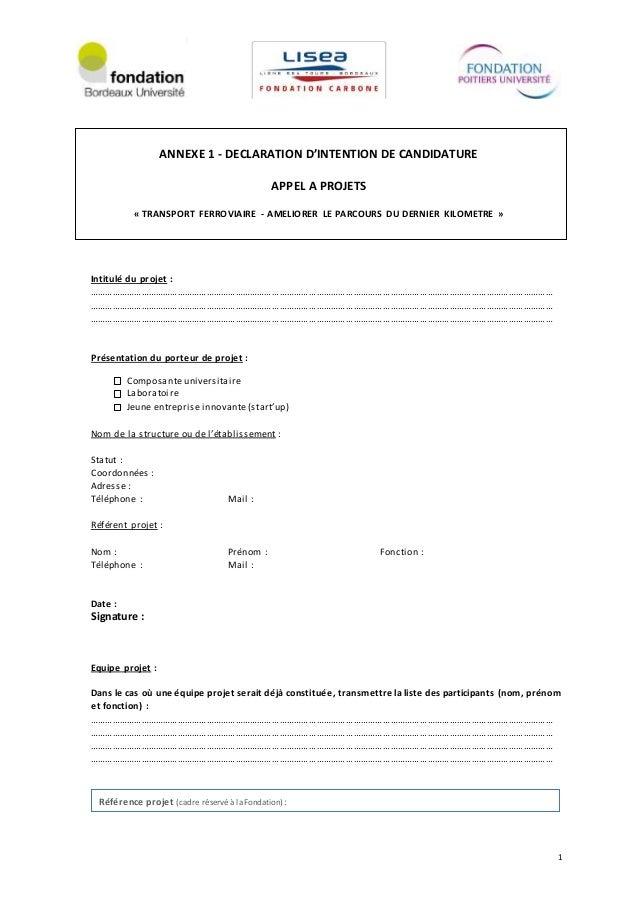 1 ANNEXE 1 - DECLARATION D'INTENTION DE CANDIDATURE APPEL A PROJETS « TRANSPORT FERROVIAIRE - AMELIORER LE PARCOURS DU DER...