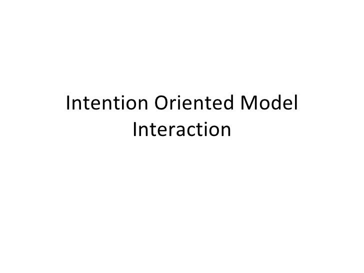 Intention Oriented Model Interaction