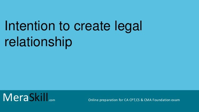 intention to create legal relation Scheme stood in the relation  are the clearest evidence possible of the presence or absence of the intention to create legal relations  suggest legal.