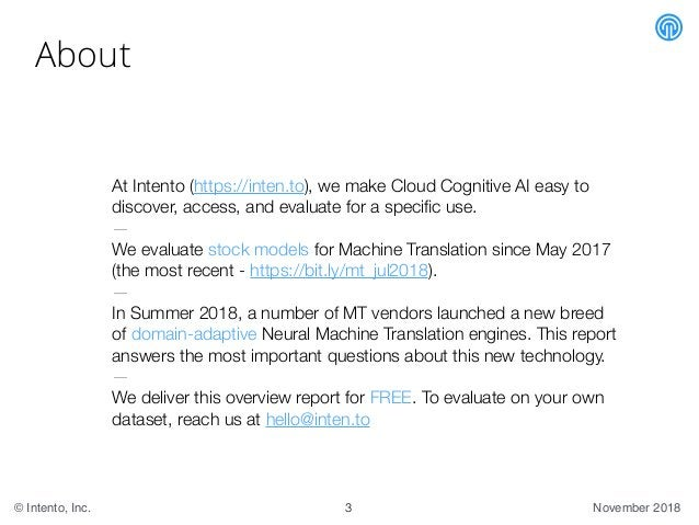 November 2018© Intento, Inc. About At Intento (https://inten.to), we make Cloud Cognitive AI easy to discover, access, and...