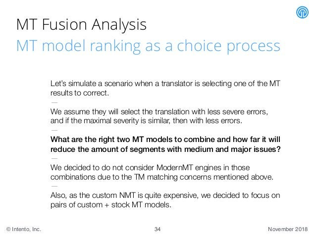 November 2018© Intento, Inc. MT Fusion Analysis MT model ranking as a choice process 34 Let's simulate a scenario when a t...