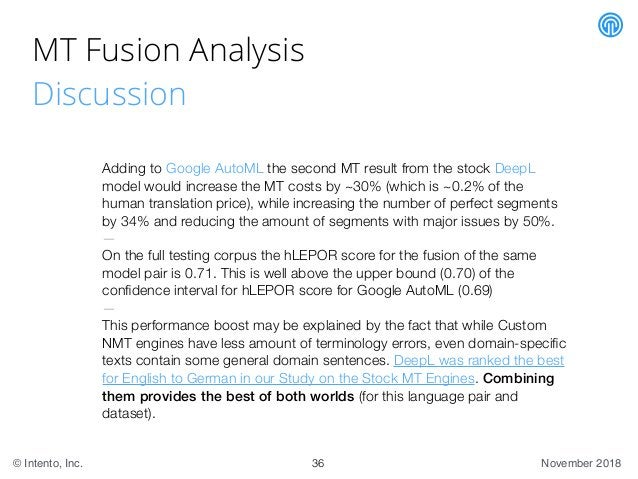 November 2018© Intento, Inc. MT Fusion Analysis Discussion Adding to Google AutoML the second MT result from the stock Dee...