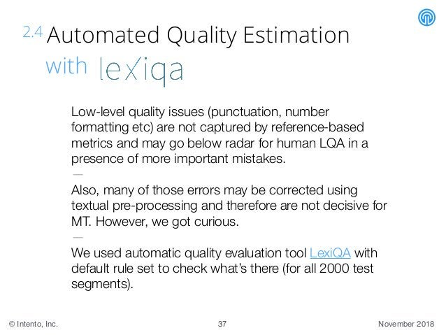 November 2018© Intento, Inc. 2.4 Automated Quality Estimation with 37 Low-level quality issues (punctuation, number format...