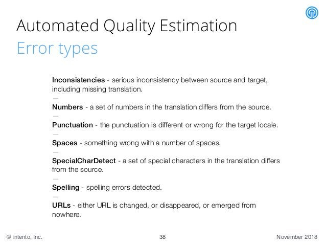 November 2018© Intento, Inc. Automated Quality Estimation Error types 38 Inconsistencies - serious inconsistency between s...