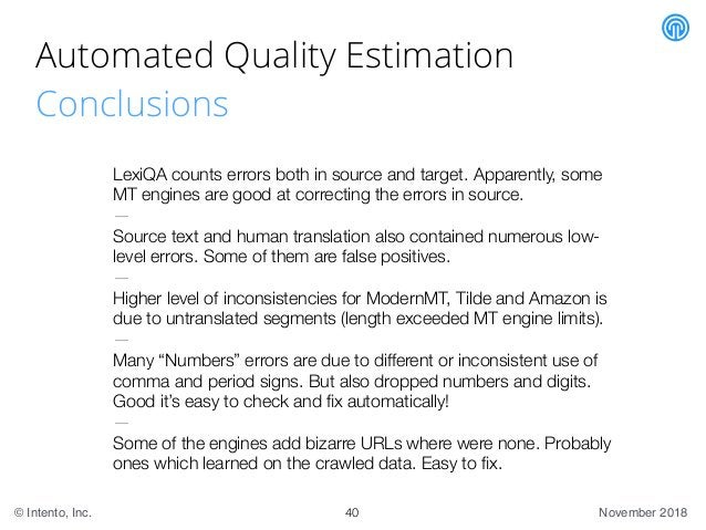 November 2018© Intento, Inc. Automated Quality Estimation Conclusions 40 LexiQA counts errors both in source and target. A...