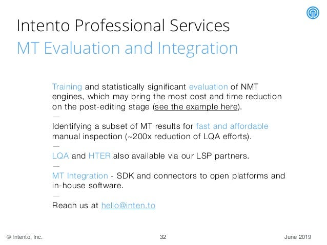 June 2019© Intento, Inc. Intento Professional Services MT Evaluation and Integration Training and statistically significan...