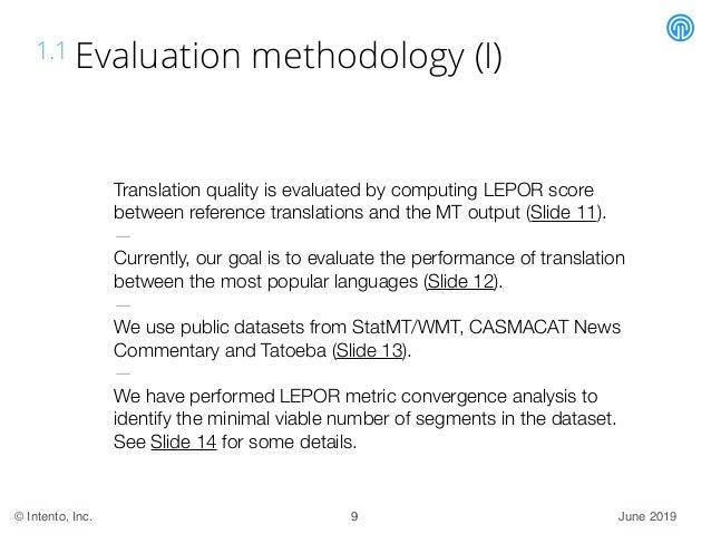 June 2019© Intento, Inc. 1.1 Evaluation methodology (I) Translation quality is evaluated by computing LEPOR score between ...