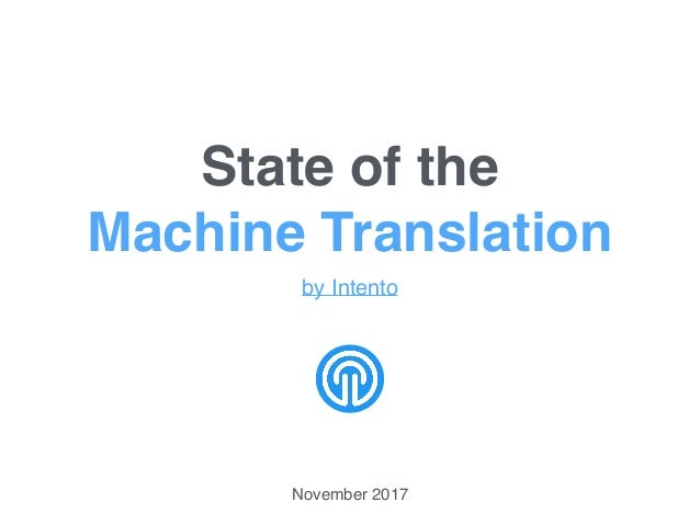 State of the Machine Translation by Intento November 2017