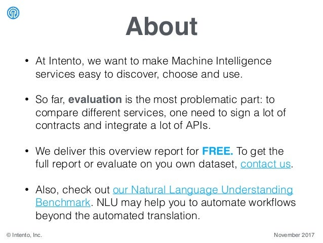 About • At Intento, we want to make Machine Intelligence services easy to discover, choose and use. • So far, evaluation i...