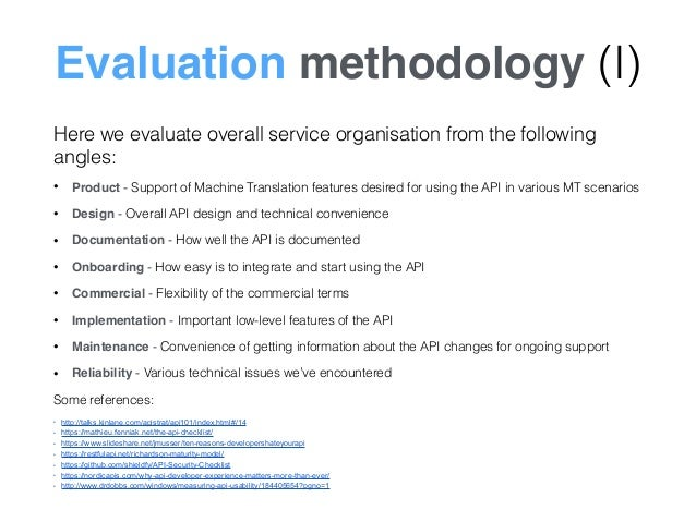 Evaluation methodology (I) Here we evaluate overall service organisation from the following angles: • Product - Support of...