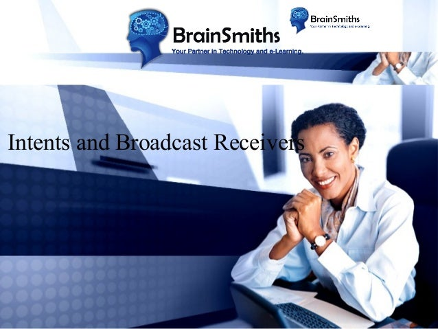 Intents and Broadcast Receivers