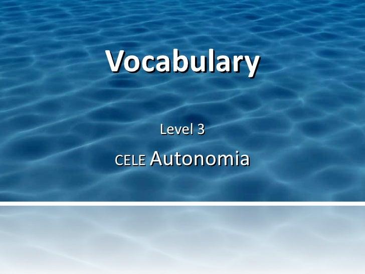 Vocabulary Level 3 CELE  Autonomia