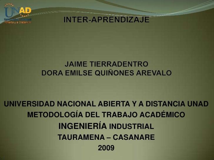 UNIVERSIDAD NACIONAL ABIERTA Y A DISTANCIA UNAD      METODOLOGÍA DEL TRABAJO ACADÉMICO             INGENIERÍA INDUSTRIAL  ...