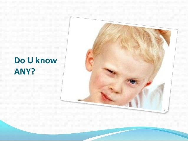 Do U know ANY?