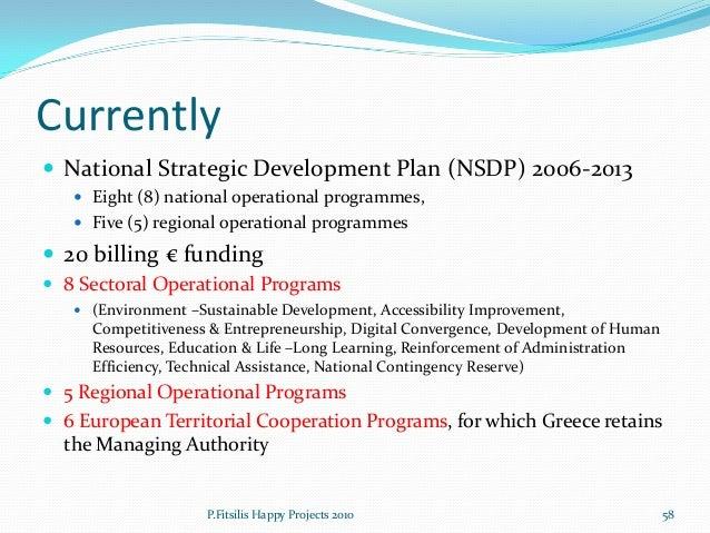 - Own means  - Procurement  - Organization - Quality management - Scheduling - Risk management - Performance measurement  ...