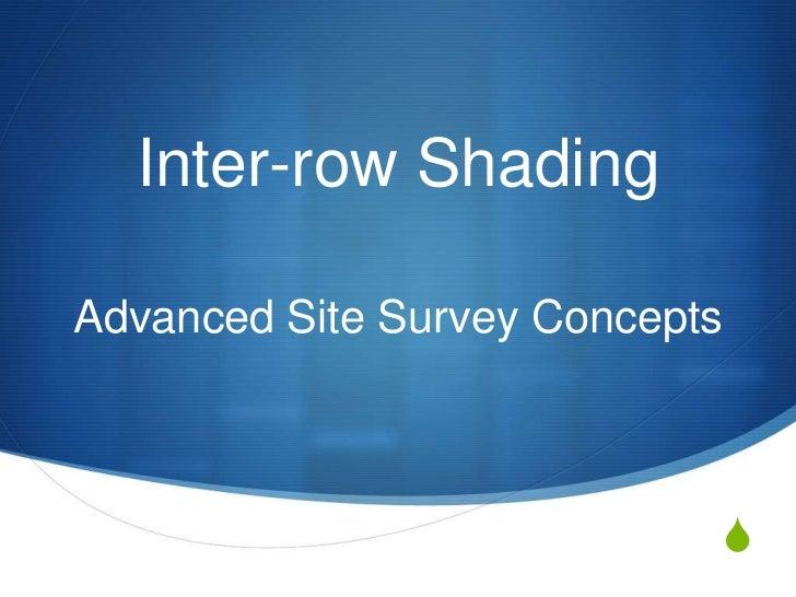 Inter-row ShadingAdvanced Site Survey Concepts                            S