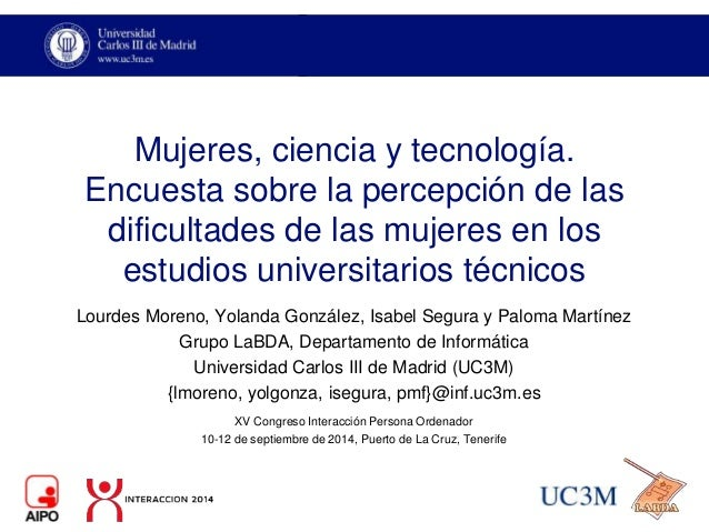 Mujeres, ciencia y tecnología. Encuesta sobre la percepción de las dificultades de las mujeres en los estudios universitar...