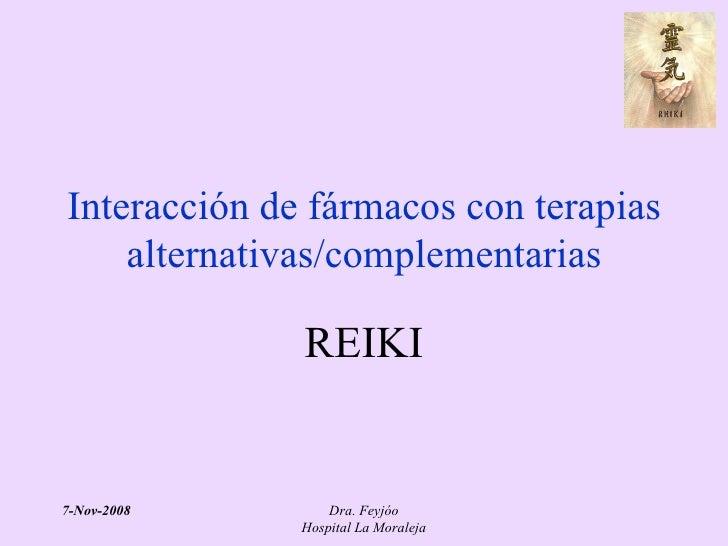 Interacción de fármacos con terapias alternativas/complementarias REIKI