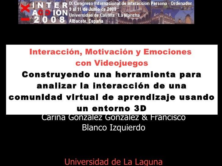 Interacción, Motivación y Emociones  con Videojuegos Construyendo una herramienta para analizar la interacción de una comu...