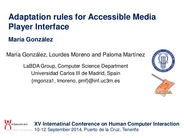 Adaptation rules for Accessible Media Player Interface María González María González, Lourdes Moreno and Paloma Martínez L...