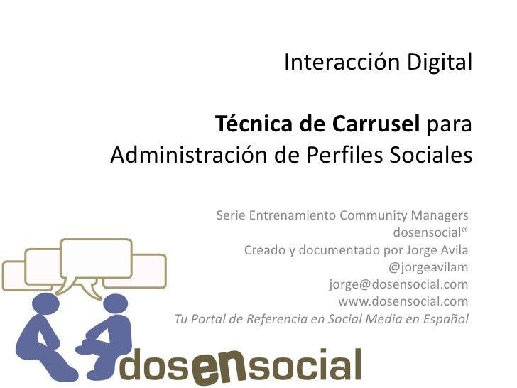 Interacción Digital         Técnica de Carrusel paraAdministración de Perfiles Sociales             Serie Entrenamiento Co...