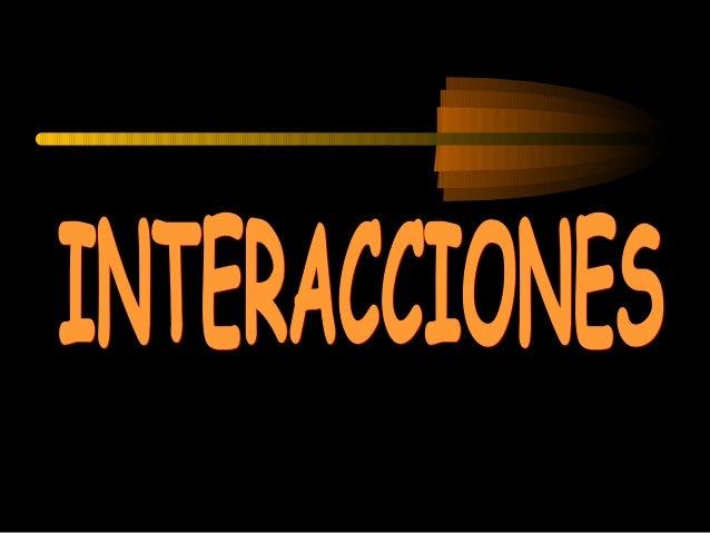 """Interacciones • Identificar la """"fuerza"""" como una manifestación de una interacción. • Reconocer la necesidad de dos cuerpos..."""