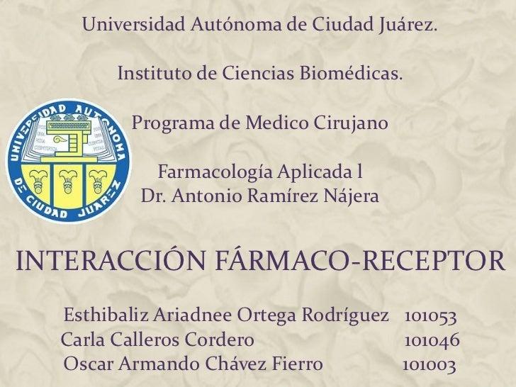 Universidad Autónoma de Ciudad Juárez. Instituto de Ciencias Biomédicas. Programa de Medico Cirujano Farmacología Aplicada...