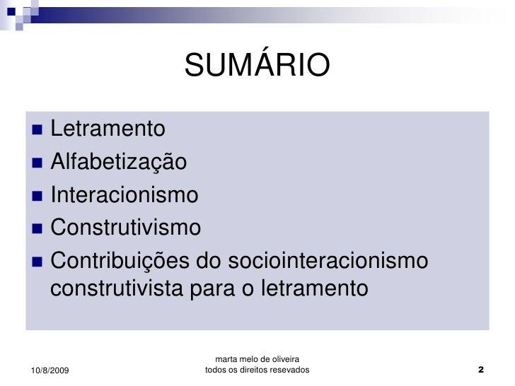 05748c02cd9 ... 2. SUMÁRIO  Letramento  Alfabetização  Interacionismo   Construtivismo  Contribuições do sociointeracionismo ...