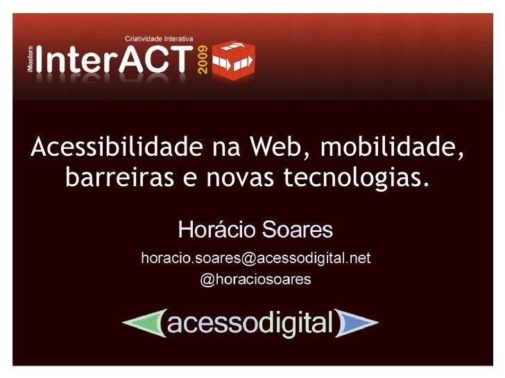 Acessibilidade na Web, mobilidade,   barreiras e novas tecnologias.