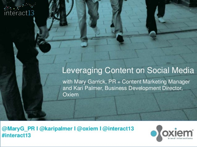 Leveraging Content on Social Media                     with Mary Garrick, PR + Content Marketing Manager                  ...