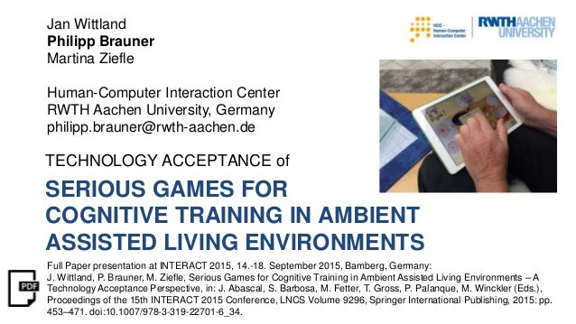SERIOUS GAMES FOR COGNITIVE TRAINING IN AMBIENT ASSISTED LIVING ENVIRONMENTS TECHNOLOGY ACCEPTANCE of Jan Wittland Philipp...