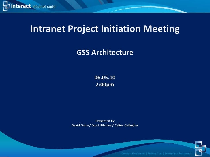 Intranet Project Initiation Meeting<br />GSS Architecture <br />06.05.10<br />2:00pm<br />Presented by <br />David Fisher/...