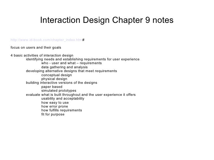 Interaction Design Chapter 9 notes <ul><li>http://www.id-book.com/chapter_index.htm # </li></ul><ul><li>focus on users and...