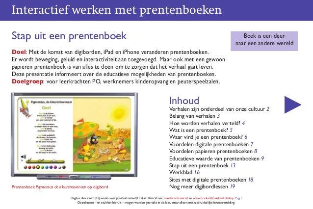 Interactief werken met prentenboeken Digibordles Interactief werken met prentenboeken © Tekst: Rian Visser, www.rianvisser...