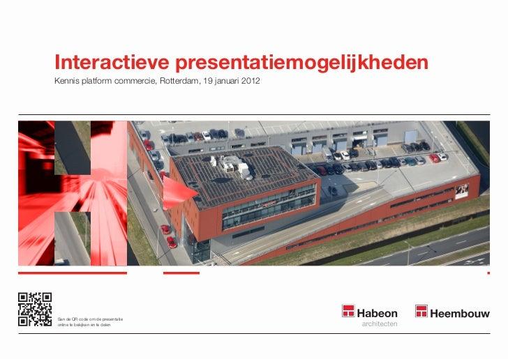 Interactieve presentatiemogelijkhedenKennis platform commercie, Rotterdam, 19 januari 2012San de QR code om de presentatie...