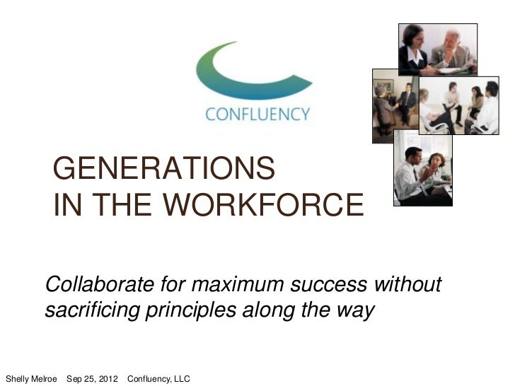GENERATIONS           IN THE WORKFORCE         Collaborate for maximum success without         sacrificing principles alon...