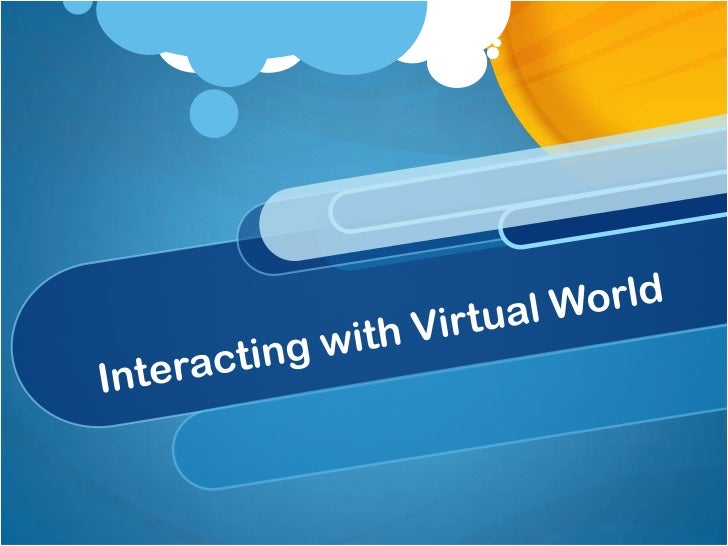 Interacting with Virtual World<br />